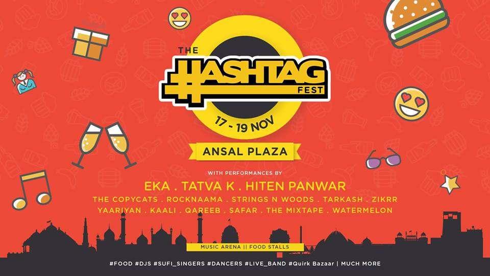 8e1e3219407b The Hashtag Fest at Ansal Plaza New Delhi 17th - 19th November 2017