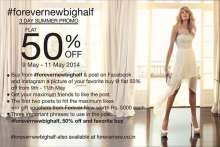 #forevernewbighalf 3 day summer promo flat 50% off from 9 to 11 May 2014