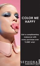 Hot Now at Sephora, Select City Walk, Saket, Delhi - 'COLOR ME HAPPY' - Get a complimentary makeover with every purchase over Rs.5000 only!