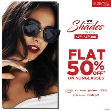 Central's Shades Fiesta - Flat 50% off on Sunglasses  12th & 13th January 2019