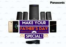 This Father's Day Panasonic helps you celebrate with the Great Man you know your Dad is